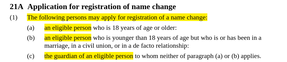 Screenshot of text with heading, 21A Application for registration of name change, with highlighted text that reads, The following persons may apply for registration of a name change ... an eligible person ... an eligible person ... the guardian of an eligible person