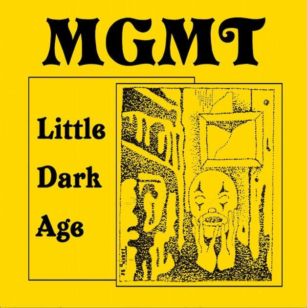 The new album by MGMT, Little Dark Age.