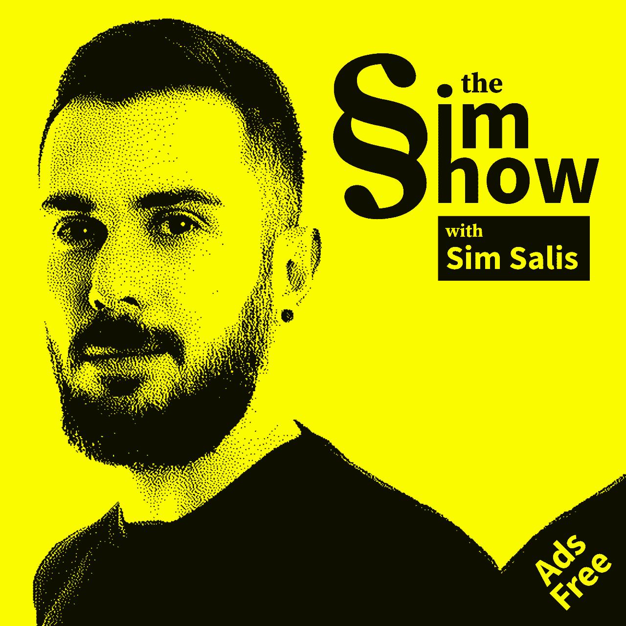 Sim Show Podcast with Sim Salis Cover Art