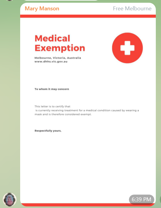 An image post from Mary Manson on Telegram that shows a fake Medical certificate. It has a large red circle with a white cross in it and says, Medical Exemption, Melbourne, Victoria, Australia. and links to the DHHS website. The paragraph below reads, To whom it may concern, This letter is to certify that Blank is currently receiving treatment for a medical cndition caused by wearing a mask and is therefore considered exempt. Respectfully yours, Blank.