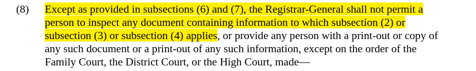 Screenshot of text with highlighted part that reads, Except as provided in subsections (6) and (7), the Registrar-General shall not permit a person to inspect any document containing information to which subsection (2) or subsection (3) or subsection (4) applies
