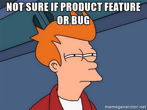 feature or bug
