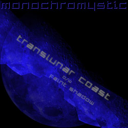 Monochromystic - Translunar Coast b/w Faint Shadow