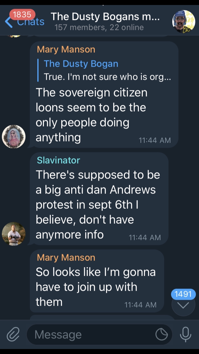 Screenshots continued. Slavinator says, There's supposed to be a big anti dan Andrews protest in sept 6th I believe, don't have anymore info. Mary continues, So looks like I'm gonna have to join up with them.