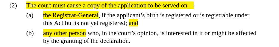 Screenshot of text with highlighted parts that read, The court must cause a copy of the application to be served on ... the Registrar-General ... and ... any other person