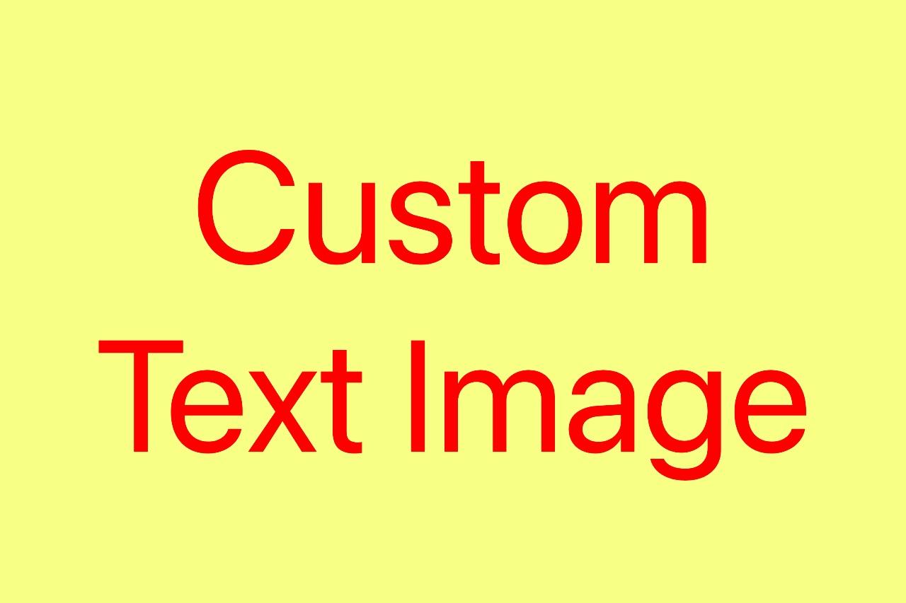 Custom Text Image Example