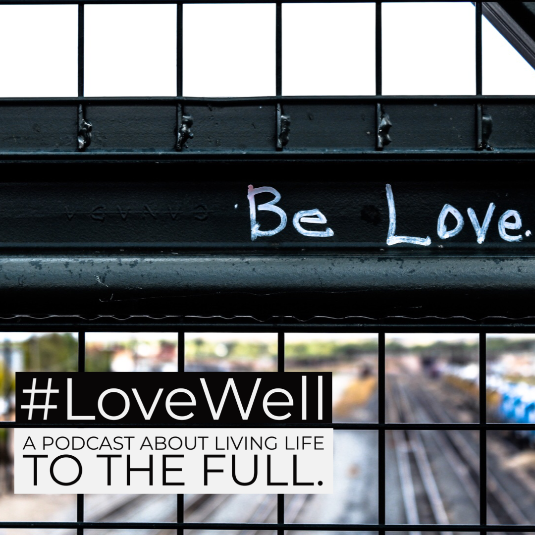 LoveWell Podcast