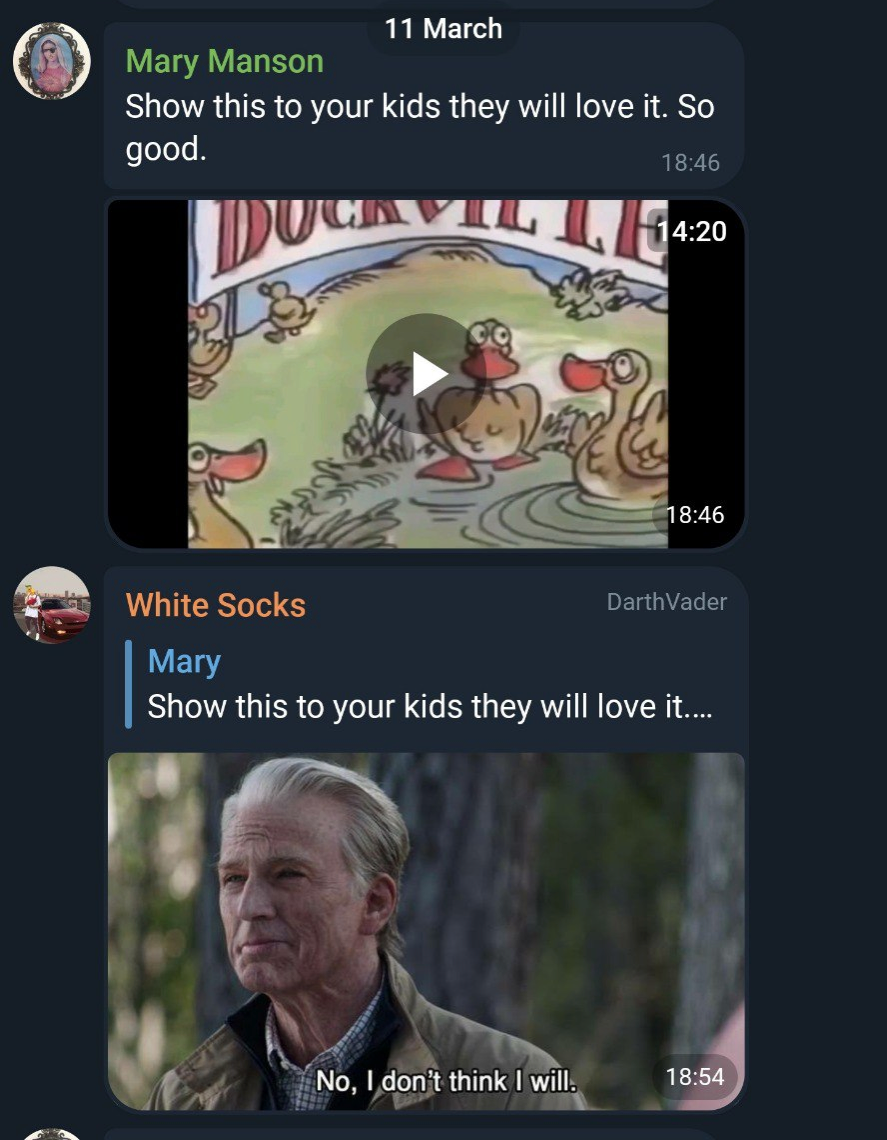 Telegram chats from 11 March. Mary Manson says, Show this to your kids they will love it. So good. The linked video shows a thumbnail with ducks in a pond under a banner that says DuckVille. White Socks replies with a gif that says, No, I don't think I will.