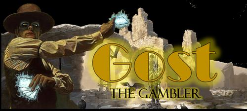 Gost the Gambler
