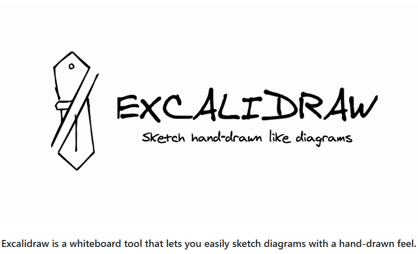Excalidraw is a whiteboard tool that lets you easily sketch diagrams with a hand-drawn feel.